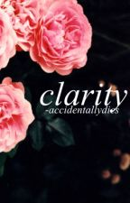 Clarity | Quotes by -accidentallydies
