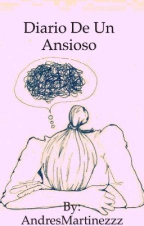 Diario de un Ansioso  by AndresMartinezzz