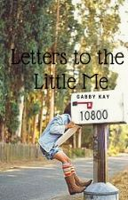 Letters to the Little Me by bobharrington19