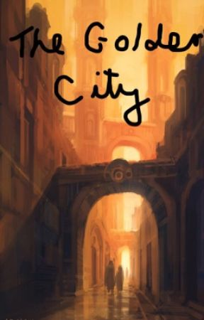 The Golden City by sprinkleslock3