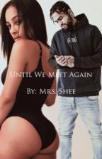 Until We Meet Again (Dave East) by MrsSHEE