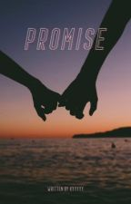 Promise ♥ [COMPLETED] by Kyyyyy
