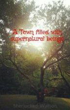 A Town filled with supernatural beings (Vampire Diaries Fanfiction) by Sherlocked_Watson