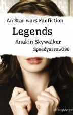 Legends [Anakin Skywalker] Star Wars  by speedyarrow296