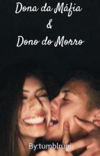 Dona da Máfia Dono do Morro by tumblruni