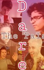 Dare The Pals {Completed} by WhoStoleMyDonut