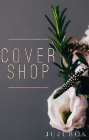 Cover Shop | OPEN by jujubok