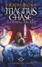 La espada del tiempo: Magnus Chase y los dioses de Asgard by MaraIgnaciaZamorano