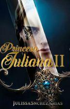 Princesa Juliana - Libro 2 by JulissaSnchezArias