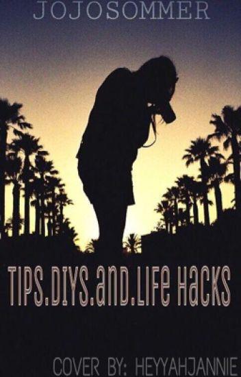 Tips, DIYs, and Life Hacks