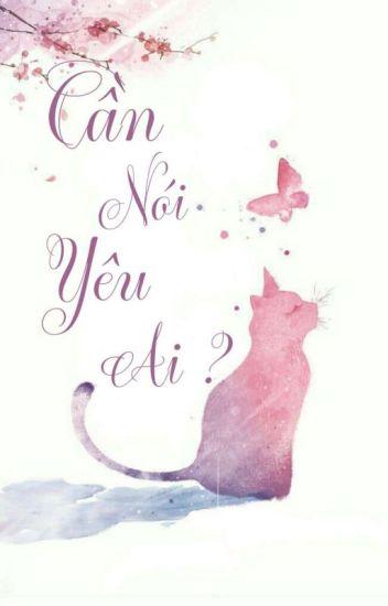 Đọc Truyện Cần Nói Yêu Ai? - Truyen4U.Net