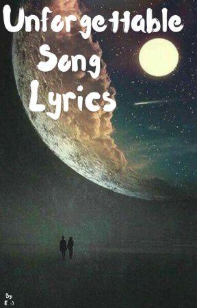 Unforgettable Song Lyrics - All I Want:Kodaline - Wattpad