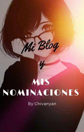 Mi Blog Y Mis Nominaciones by Chivanyan
