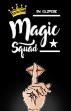 Magic Squad by arrobalopesz
