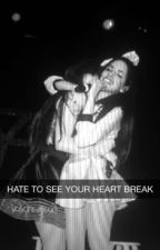 Hate To See Your Heart Break, A Camren Fanfic by hoeregui