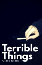 Terrible Things.  by VanillaCokex