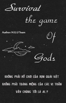 Survival the game of Gods.