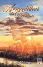ARMADILHAS DO DESTINO by TukaVilhena