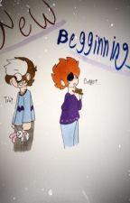 New Beginnings (sequel to New Times) by DaBuN_Bun
