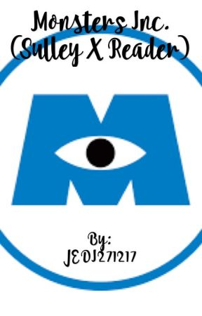 Monsters Inc Sulley X Reader Chapter 26 The Scream Extractor Wattpad