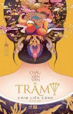 Trâm IV - Chim Liền Cánh (Full Edit - Phần cuối) by thien2133