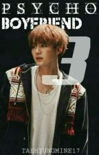 Psycho Boyfriend 3✔ (Suga BTS) [Completed] by taehyungmine17