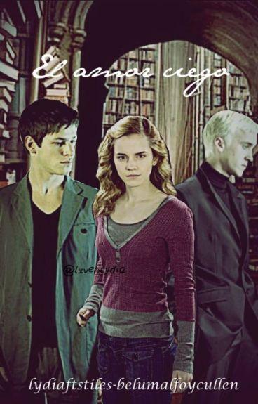 El Amor ciego (Draco Malfoy/Hermione Granger/ Theodore Nott)