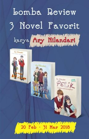 Lomba Review 3 Novel Favorit (Deadline 31 Maret 2018) by AryNilandari