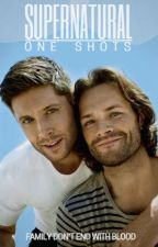 SUPERNATURAL | ONE SHOTS by StanPriority