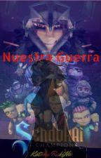 Nuestra Guerra (Sendokai Champions Tercera Temporada) °°Lon X Reader°° by KatakuRukiNe