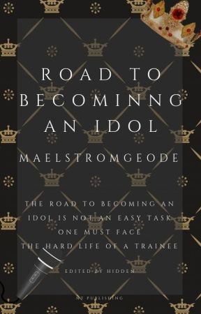Road To Becoming An Idol by MaelstromGeode