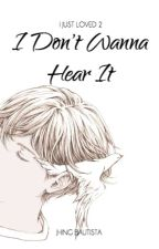 IJL #2: I Don't Wanna Hear It by JhingBautista