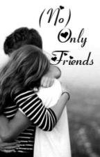 (No) Only Friends by Teen_spiritt
