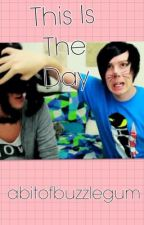 This Is The Day~ Phan by abitofbuzzlegum