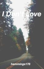 I Don't Love // Punk Luke Hemmings by hemmings178