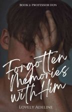 Professor Don (Forgotten Memories With Him) #Book2 by donnionsxx04