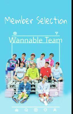 Đọc truyện {Wannable Team} Tuyển Mem (ĐANG TUYỂN)