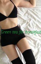 Green tea for breakfast |Зеленый чай на завтрак| by rebenok74