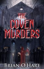 The Coven Murders (An Occult Mystery Thriller) by Brian O'Hare by Professor26