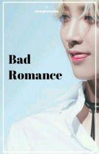 BAD ROMANCE by scoupsnoona