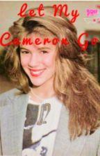 Let My Cameron Go by Rarevintage