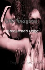 Little Imagines -Requested- RATED R by Dope_Writer