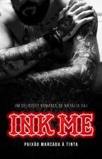 INK ME | Paixão Marcada à Tinta by nataliasaj