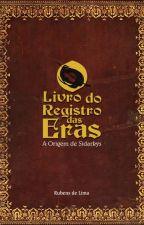 O LIVRO DO REGISTRO DAS ERAS - A ORIGEM DE SIDARKYS by atanrsaila