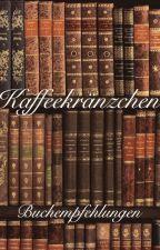 Kaffeekränzchen: Buchempfehlungen by _CIANA_