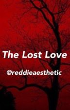 The Lost Love || Reddie {Completed}  by reddieaesthetic