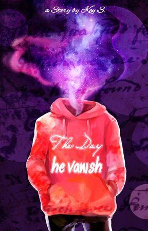 The Day He Vanish by PenyihirAgung