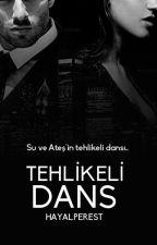 Tehlikeli Dans by HayalPerest2407