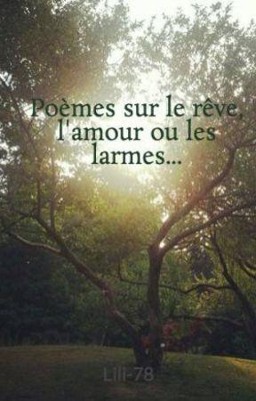 Poèmes Sur Le Rêve Lamour Ou Les Larmes Le Malheur De