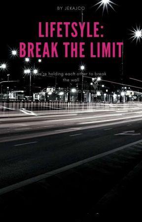 Lifestyle : Break The Limit by jekajco